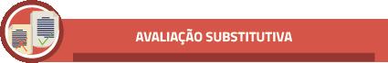 AVALIAÇÃO SUBSTITUTIVA