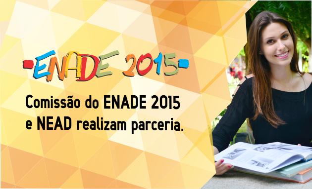 NEAD e Comissão do ENADE 2015 realizam parceria