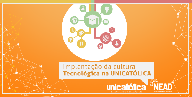 Implantação da Cultura Tecnológica nos Cursos da UNICATÓLICA