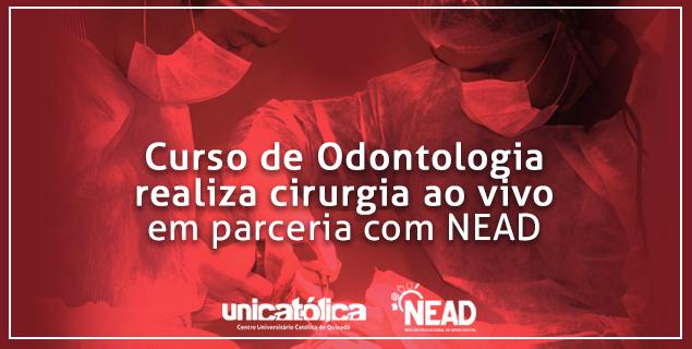 Curso de Odontologia realiza cirurgia ao vivo em parceria com o NEAD