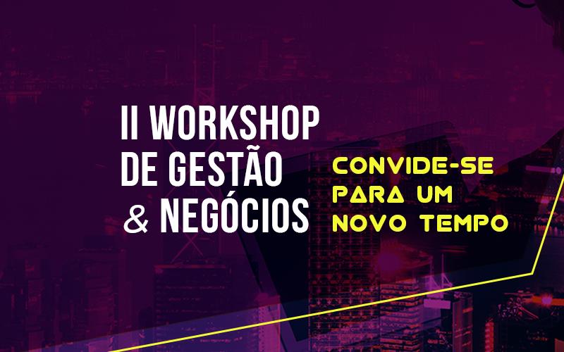 II Workshop de Gestão & Negócios – Inscrições abertas
